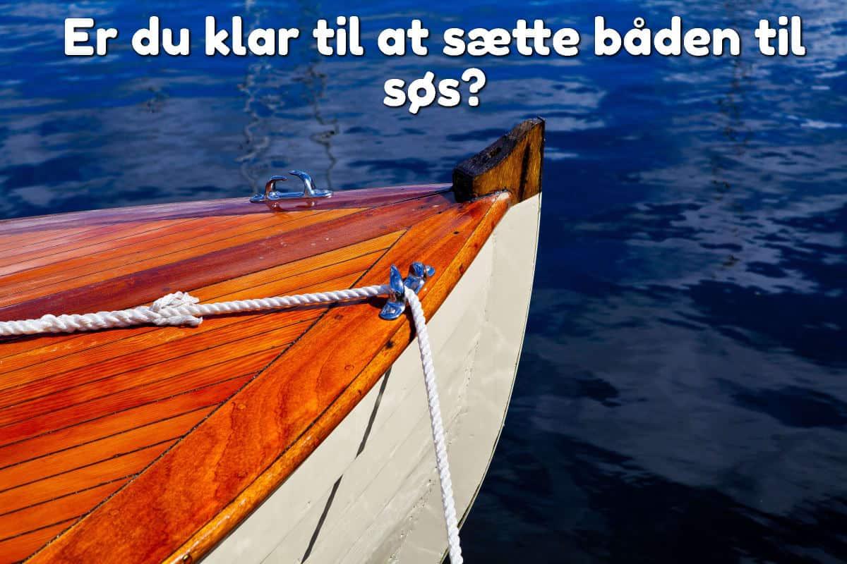 Er du klar til at sætte båden til søs?