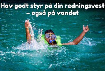 Hav godt styr på din redningsvest – også på vandet
