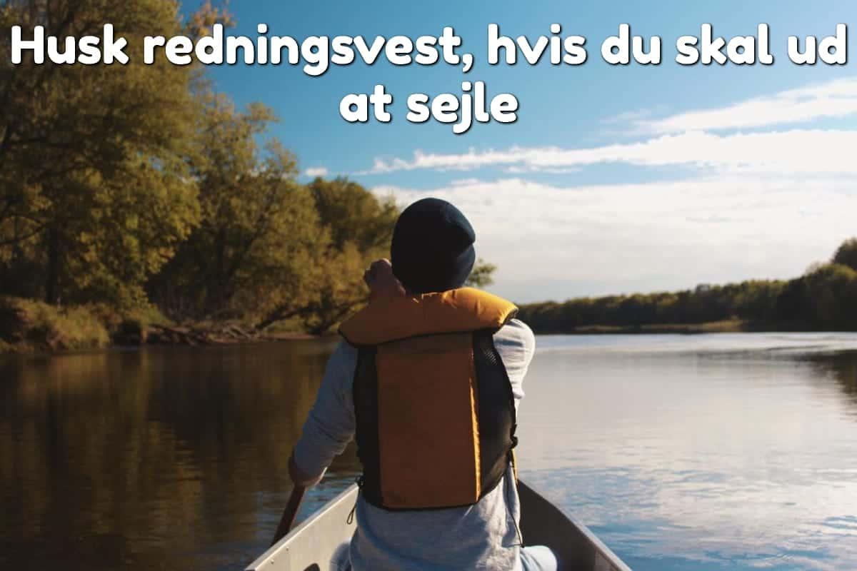 Husk redningsvest, hvis du skal ud at sejle